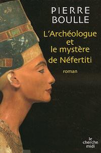 archeologue et le mystere de Nefertiti - Pierre BOULLE
