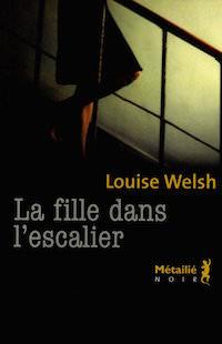 fille escalier - Louise WELSH