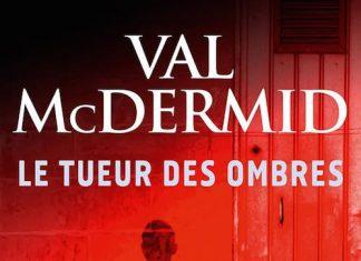 le tueur des ombres - Val McDERMID