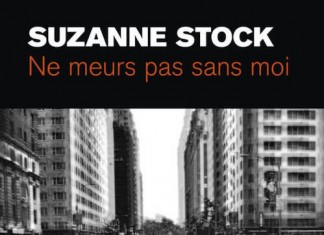 ne meurs pas sans moi - Suzanne STOCK