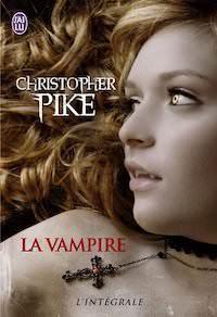 Christopher PIKE - La Vampire-INTÉGRALE