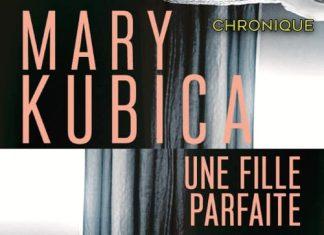 Mary KUBICA - fille parfaite -