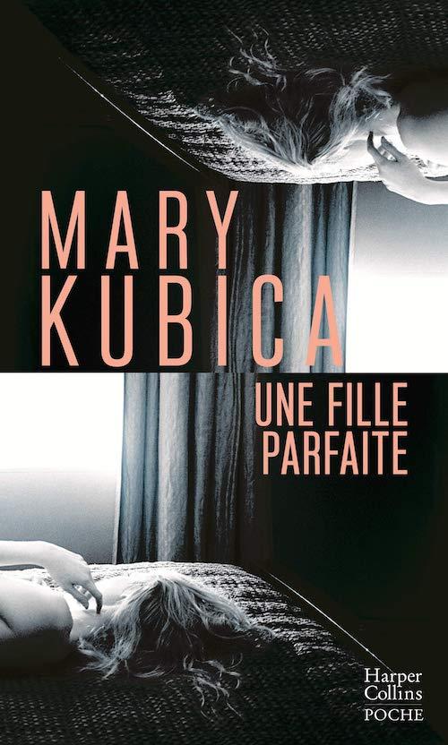 Mary KUBICA - fille parfaite