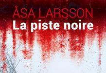 Asa LARSSON - Rebecka Martinsson - 03 - La piste noire -