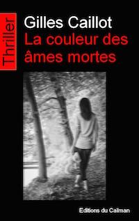 Gilles CAILLOT : La couleur des âmes mortes