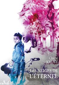Les Neiges de l'Eternel - Claire Krust