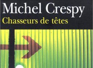 chasseurs de tetes - Michel CRESPY