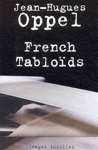 french tabloids - Jean-Hugues OPPEL