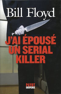 j ai epouse un serial killer - bill floyd