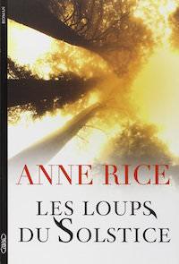 les loups du solstice - Anne rice