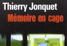 memoire en cage - Thierry JONQUET