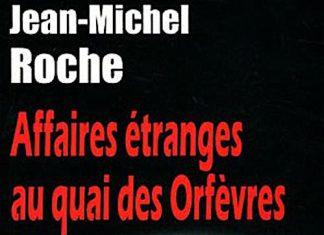 Affaires etranges au quai des Orfevres - Roche