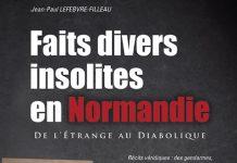 Faits divers insolites en Normandie - Jean-Paul LEFEBVRE-FILLEAU