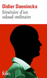 Itineraire d'un salaud ordinaire - Didier DAENINCKX