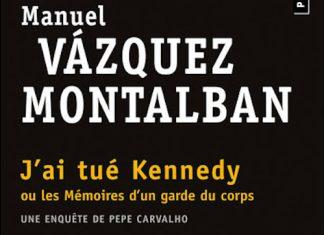 J ai tue Kennedy - Manuel VAZQUEZ MONTALBAN