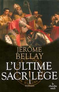 L ultime sacrilege - Bellay