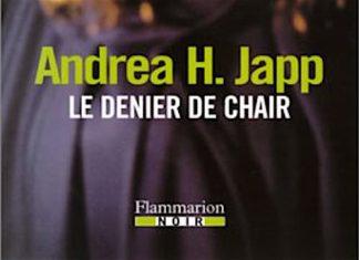 Le denier de chair - Andrea H. JAPP