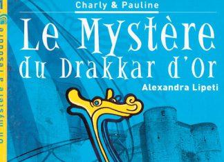 Le mystere du drakkar d or - Alexandra LIPETI