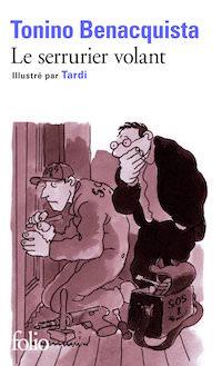 Tonino BENACQUISTA et Jacques TARDI : Le serrurier volant