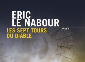 Les sept tours du diable - Eric LE NABOUR