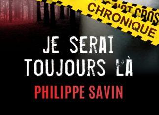 Philippe SAVIN : Je serai toujours là