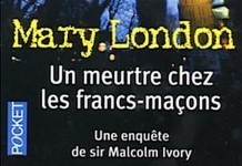 Un meurtre chez les francs-macons - Mary London