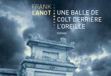 Une balle de colt derriere l oreille - Frank Lanot