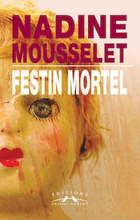 Nadine MOUSSELET : Une enquête de Laura Claes - Festin Mortel