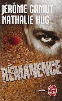 Jérôme CAMUT et Nathalie HUG : Les Voies de l'ombre - 04 - Rémanence