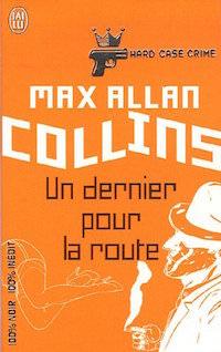 un dernier pour la route - Max Allan COLLINS