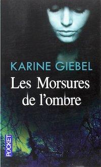 Karine GIEBEL - Les morsures de ombre