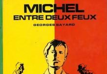 Michel entre deux feux - Georges BAYARD
