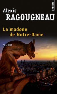Alexis RAGOUGNEAU - La Madone de Notre-Dame