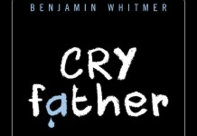 Cry father - Benjamin WHITMER
