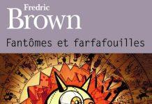 Fantomes et farfafouilles - fredric brown