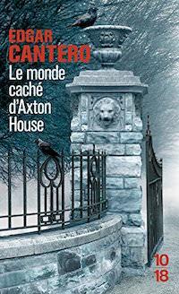 Le monde cache d Axton House - Cantero