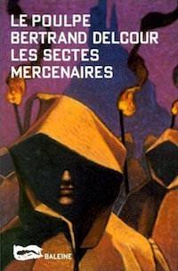 Les sectes mercenaires - Bertrand Delcour