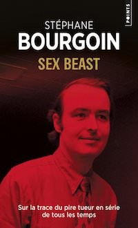 Stephane BOURGOIN - Sex Beast