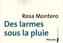 des-larmes-sous-la-pluie - Rosa montero