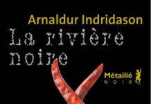 La riviere noire - Arnaldur INDRIDASON