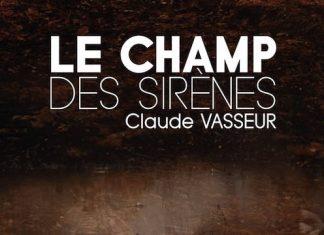 Le champ des sirenes - Claude Vasseur