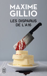 Les disparus de l a16 - Maxime Gillio