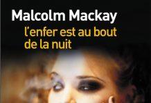 l enfer est au bout de la nuit - Malcolm MACKAY