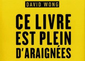 Ce livre est plein d araignees - David WONG