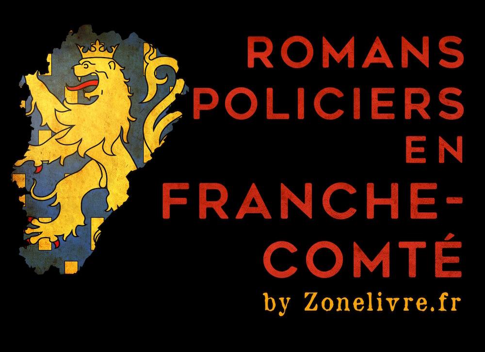 Romans policiers en Franche-Comté