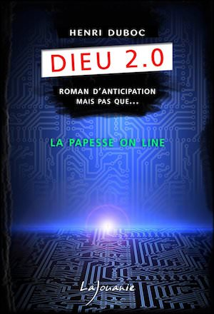 Henri DUBOC - Dieu 2.0 - Tome 1 - La papesse on line