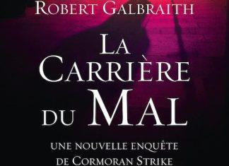 La carriere du mal - robert galbraith