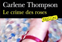 Le crime des roses - Carlene THOMPSON