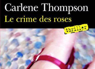 Le crime des roses - Carlene THOMPSON