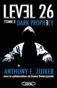 Anthony ZUIKER et Duane SWIERCZYNSKI : Level 26 – Tome 2 - Dark prophecy